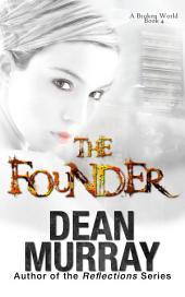 The Founder (A Broken World Volume 4)
