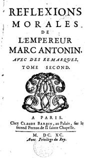 Réflexions morales de l'empereur Marc Antonin: Volume2
