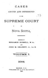 The Nova Scotia Reports ...: Containing Reports of Cases Argued and Determined in the Supreme Court of Nova Scotia ..., Volume 13