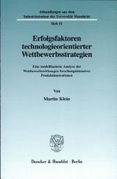 Erfolgsfaktoren technologieorientierter Wettbewerbsstrategien