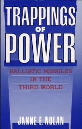 Trappings of Power: Ballistic Missiles in the Third World