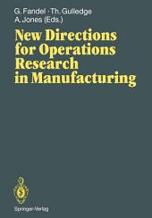 New Directions for Operations Research in Manufacturing: Proceedings of a Joint US/German Conference, Gaithersburg, Maryland, USA, July 30–31, 1991