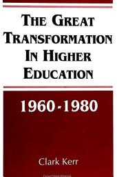 Great Transformation in Higher Education, 1960-1980, The