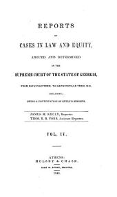 Reports of Cases in Law and Equity, Argued and Determined in the Supreme Court of the State of Georgia, in the Year ...: Volume 4