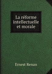 La r?forme intellectuelle et morale