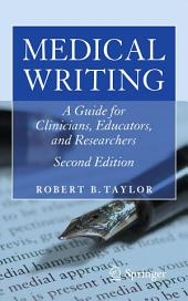 Medical Writing: A Guide for Clinicians, Educators, and Researchers, Edition 2
