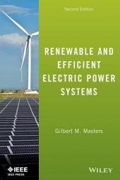 Renewable and Efficient Electric Power Systems: Edition 2