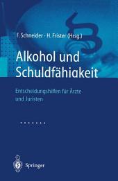 Alkohol und Schuldfähigkeit: Entscheidungshilfen für Ärzte und Juristen