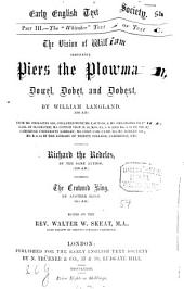 The Vision of William Concerning Piers the Plowman: In Four Parts : Together with Vita de Dowel, Dobet, Et Dobest, Secundum Wit Et Resoun ; from Numerous Manuscripts, with Prefaces, Notes, and a Glossary, Volume 3