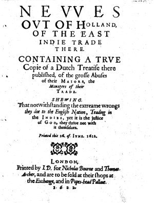 Newes out of Holland  of the East Indie trade there  Containing a true copie of a Dutch treatise     of the grosse abuses of their Maiors  the managers of their trade  etc PDF
