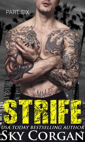 Strife: Part Six