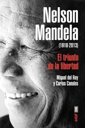 Nelson Mandela (1918-2013): El triunfo de la libertad
