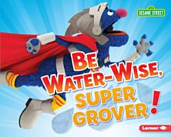 Be Water Wise  Super Grover  PDF