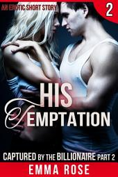 Captured by the Billionaire 2: His Temptation