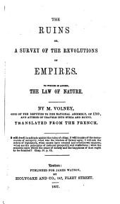 The ruins, or, A survey of the revolutions of empires ; to which is added, The law of nature