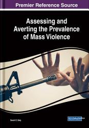 Assessing and Averting the Prevalence of Mass Violence PDF
