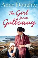 The Girl from Galloway  A stunning historical novel of love  family and overcoming the odds PDF