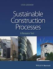 Sustainable Construction Processes: A Resource Text