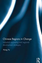 Chinese Regions in Change: Industrial upgrading and regional development strategies
