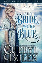 The Bride Wore Blue (A Regency Romance): The Brides of Bath, Book 1