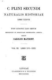Naturalis historiae libri XXXVII post Ludovici Iani obitum recognovit et scripturae discrepantia adiecta edidit Carolus Mayhoff: Volume 3