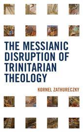 The Messianic Disruption of Trinitarian Theology