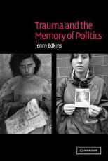 Trauma and the Memory of Politics PDF