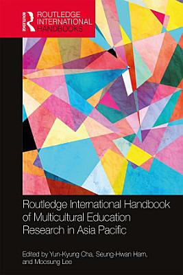 Routledge International Handbook of Multicultural Education Research in Asia Pacific
