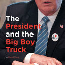 Download The President and the Big Boy Truck Book