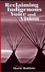 Reclaiming Indigenous Voice And Vision Book PDF