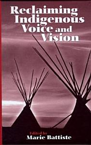 Reclaiming Indigenous Voice and Vision Book