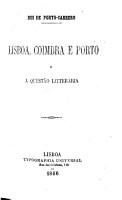 Lisboa  Coimbra e Porto e a quest  o litteraria  A carta do sr  A  do Quental ante os srs  Pinheiro Chagas  M  Roussado e J  de Castillo  2a edi    o PDF