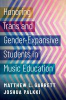 Honoring Trans and Gender Expansive Students in Music Education PDF