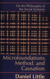 Microfoundations, Method, and Causation: On the Philosophy of the Social Sciences