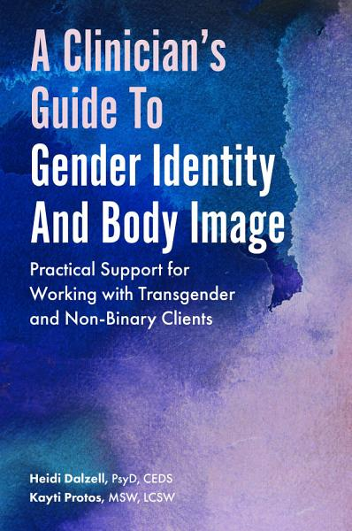A Clinician's Guide to Gender Identity and Body Image
