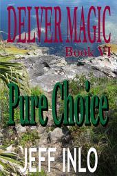Delver Magic Book VI: Pure Choice
