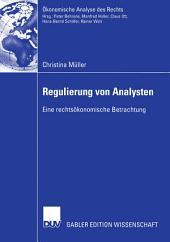 Regulierung von Analysten: Eine rechtsökonomische Betrachtung