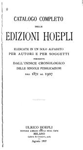 Catalogo complet delle edizioni Hoepli, ... 1871-1907