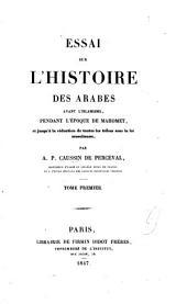 Essai sur l'histoire des Arabes avant l'islamisme: pendant l'époque de Mahomet, et jusqu'à la réduction de toutes les tribus sous la loi musulmane, Volume1