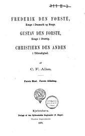 De tre nordiske Rigers historie under Hans, Christiern II, Frederik I, Gustav Vasa, Grevefeiden: 1497-1536, Bind 5