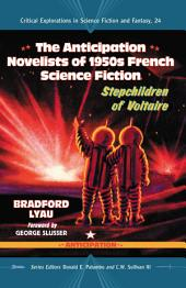 The Anticipation Novelists of 1950s French Science Fiction: Stepchildren of Voltaire