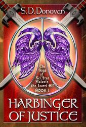 Harbinger of Justice: The Saga of Kel'Atar Malavir, The Icarri Elf: Book 1