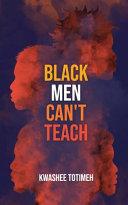 Black Men Can't Teach
