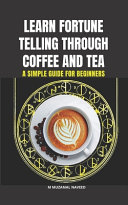 Learn Fortune Telling Through Coffee and Tea