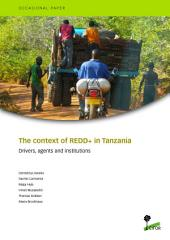 The context of REDD+ in Tanzania: Drivers, agents and institutions