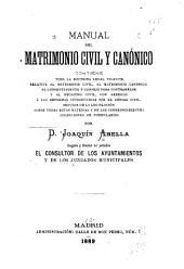 Manual del matrimonio civil y canónico: contiene toda la doctrina legal vigente relativa al matrimonio civil, al matrimonio canónico ...