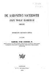 De Aaronitici Sacerdotii atque Thorae Elohisticae Origine, Dissertatio historico-critica