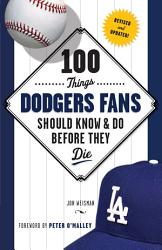 100 Things Dodgers Fans Should Know Do Before They Die Book PDF
