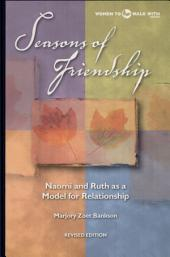 Seasons of Friendship: Naomi and Ruth as a Model for Relationship