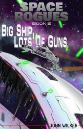 Space Rogues 2: Big Ship, Lots of Guns